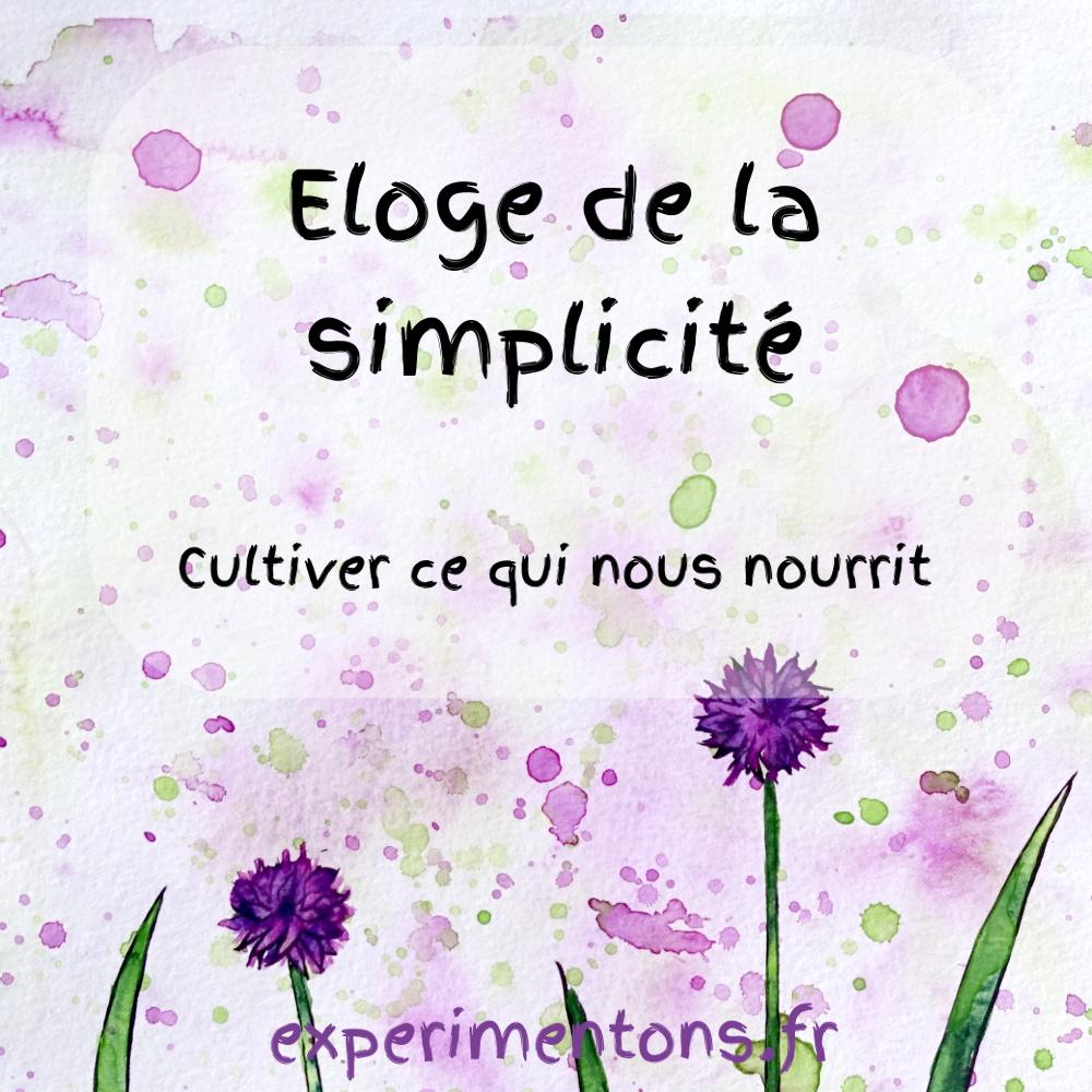 éloge de la simplicité : cultiver ce qui nous nourrit